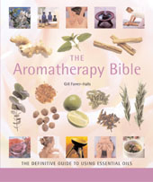 The Aromatherapy Bible, Gill Farrer-Halls